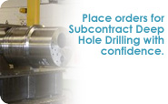 Click to view Subcontract Work for Deep Hole Drilling.